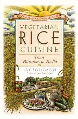 9780761500810: Vegetarian Rice Cuisine: From Pancakes to Paella, 125 Dishes from Around the World