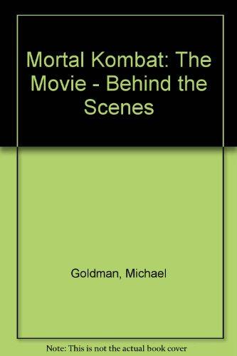 9780761500827: Mortal Kombat: The Movie: Behind the Scenes