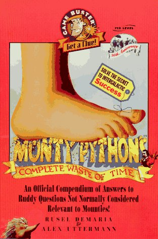 Monty Python's Complete Waste of Time: An Official Compendium of Answers to Ruddy Questions ...