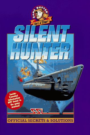 9780761501442: Silent Hunter Official Secrets & Solutions (Game Buster Get a Clue)