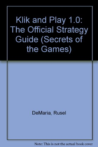 9780761501534: Klik & Play 1.0: The Official Game Designers' Guide (Secrets of the Games Series)