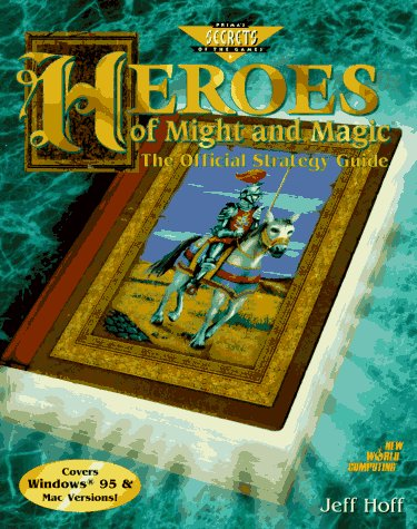 9780761501732: Heroes of Might and Magic: The Official Strategy Guide (Secrets of the games series)