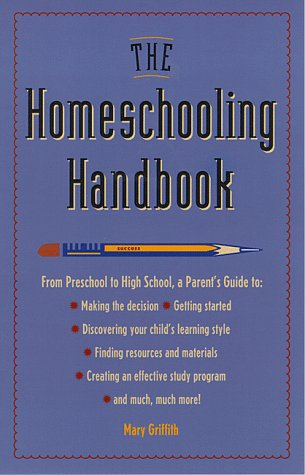 9780761501923: The Homeschooling Handbook: From Preschool to High School, A Parent's Guide (Prima Home Learning Library)