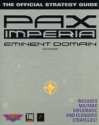 9780761502012: Pax Imperia: Eminent Domain: The Official Strategy Guide (Prima's Secrets of the Games)