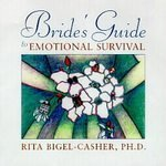 Bride's Guide to Emotional Survival: Bigel-Casher Ph.D., Rita