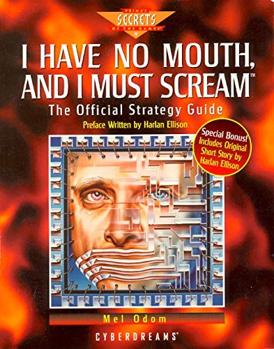 9780761503590: I Have No Mouth and I Must Scream: The Official Strategy Guide (Secrets of the games series)