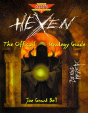 HEXEN: the OFFICIAL STRATEGY GUIDE *: BELL, Joseph Grant