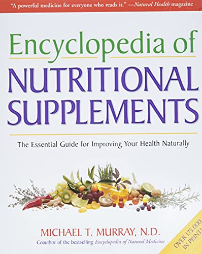 9780761504108: Encyclopedia of Nutritional Supplements: The Essential Guide for Improving Your Health Naturally