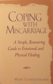 9780761504368: Coping with Miscarriage: A Simple, Reassuring Guide to Emotional and Physical Healing