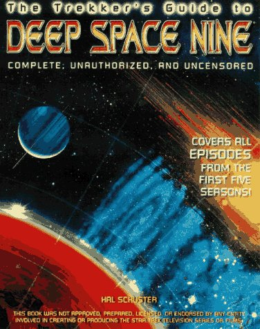 9780761505747: The Trekker's Guide to Deep Space Nine: Complete, Unauthorized, and Uncensored