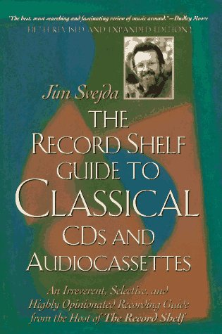 The Record Shelf Guide to Classical CDs and Audiocassettes: Fifth Revised and Expanded Edition (...