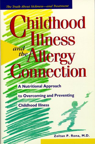 9780761506119: Childhood Illness and the Allergy Connection: A Nutritional Approach to Overcoming and Preventing Childhood Illness