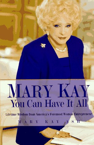 9780761506478: Mary Kay: You Can Have It All: Lifetime Wisdom from America's Foremost Woman Entrepreneur