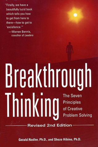 Breakthrough Thinking: The Seven Principles of Creative Problem Solving: Nadler Ph.D., Gerald; ...
