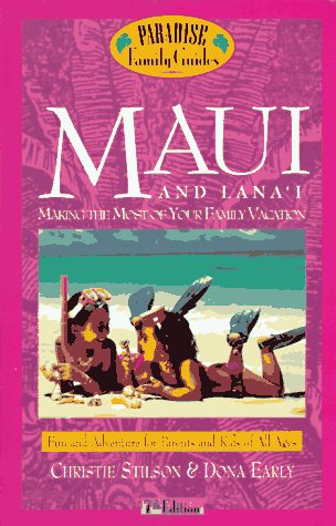 9780761506553: Maui and Lana'i, 7th Edition: Making the Most of Your Family Vacation (Paradise Family Guide)