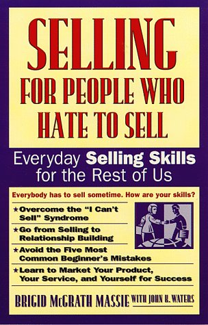 9780761506652: Selling for People Who Hate to Sell: Everyday Selling Skills for the Rest of Us
