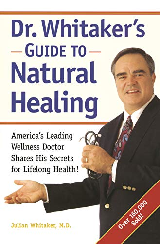 Dr. Whitaker's Guide to Natural Healing : Julian Whitaker, Michael