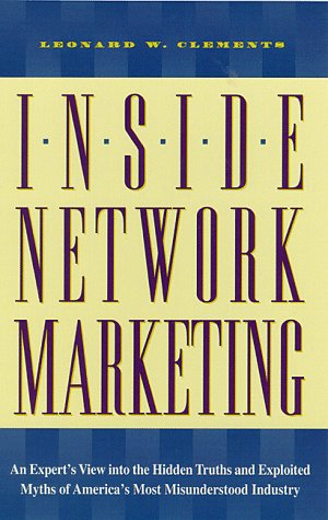 9780761506720: Inside Network Marketing: An Expert's View into the Hidden Truths and Exploited Myths of America's Most Misunderstood Industry