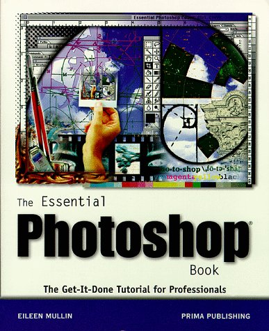 9780761506959: The Essential Photoshop Book: The Get-It-Done, Tutorial for Professionals