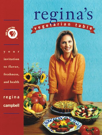 9780761506973: Regina's Vegetarian Table : Over 200 Full-Flavored and Easy-To-Prepare Recipes