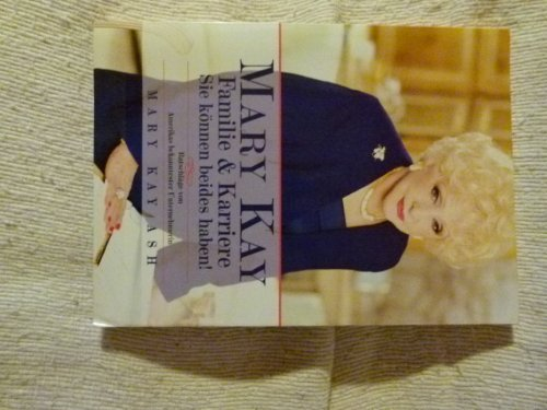 9780761507369: Mary Kay: You Can Have It All: Lifetime Wisdom from America's Foremost Woman Entrepreneur