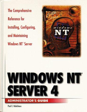 Windows NT Server 4 Administrator's Guide: Bob Chronister, Jim