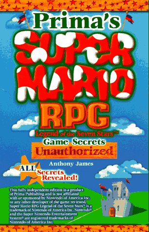 Super Mario RPG Game Secrets: Unauthorized (Secrets of the Games Series): James, Anthony