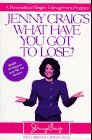 9780761507864: Jenny Craig's What Have You Got to Lose?: A Personalized Weight-Management Program