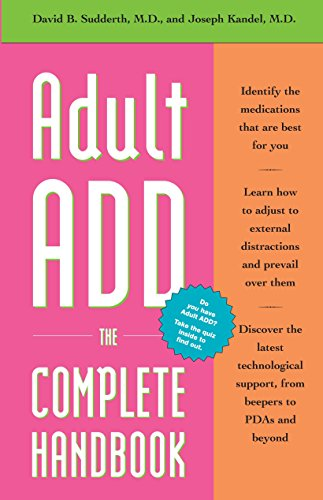 Adult ADD: The Complete Handbook: Sudderth M.D., David