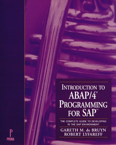 9780761508151: Introduction to ABAP/4 Programming for SAP : The Complete Guide to Developing in the SAP Environment
