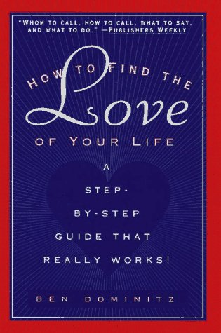 9780761508397: How to Find the Love of Your Life: A Step-by-Step Program That Really Works