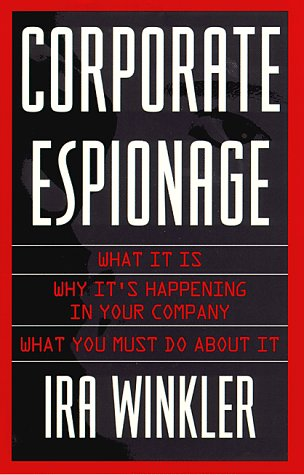 9780761508403: Corporate Espionage: What It Is, Why It's Happening in Your Company, What You Must Do About It