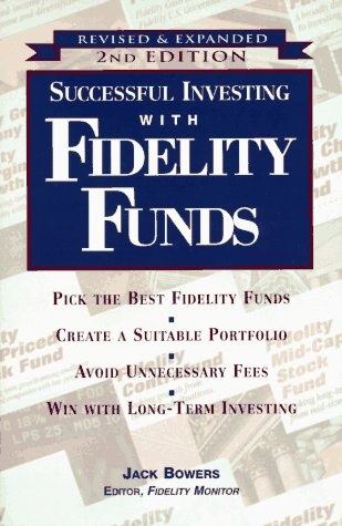 Successful Investing with Fidelity Funds, Revised & Expanded 2nd Edition