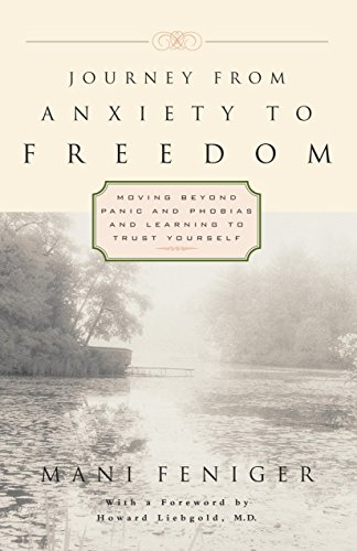 9780761508601: Journey from Anxiety to Freedom: Moving Beyond Panic and Phobias and Learning to Trust Yourself
