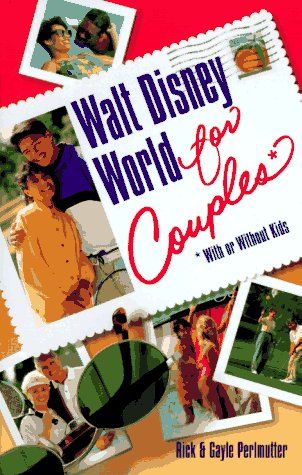 9780761509400: Walt Disney World for Couples: With or Without Kids