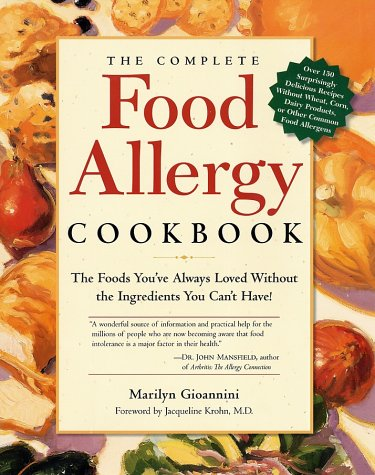 The Complete Food Allergy Cookbook: The Foods You've Always Loved Without the Ingredients You Can...