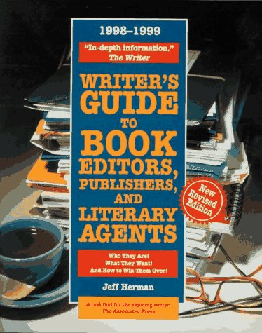 Writer's Guide to Book Editors, Publishers, and Literary Agents, 1998-1999: Who They Are! What...