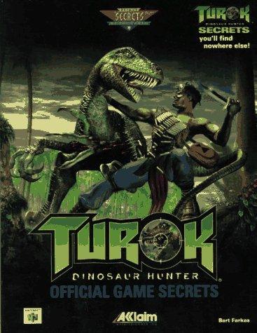 Turok: Dinosaur Hunter Official Game Secrets (Secrets of the Games Series): Farkas, Bart