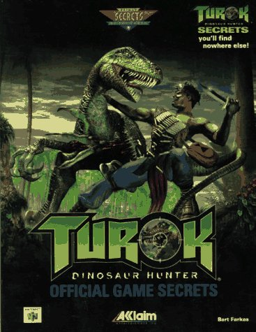 9780761510604: Turok: Dinosaur Hunter Official Game Secrets (Secrets of the Games Series)
