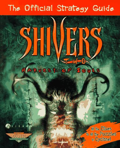 Shivers Two: Harvest of Souls: The Official Strategy Guide (Prima's Official Strategy Guide): ...