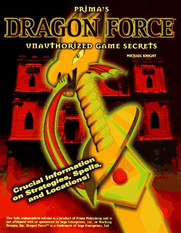 9780761510970: Prima's Dragon Force Unauthorized Game Secrets