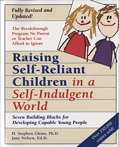 9780761511281: Raising Self-Reliant Children in a Self-Indulgent World: Seven Building Blocks for Developing Capable Young People