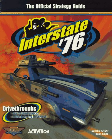 Interstate '76: The Official Strategy Guide (0761511296) by Michael Knight; Brian Boyle