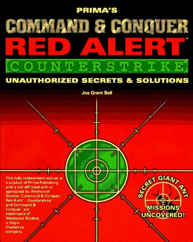 Command & Conquer: Red Alert - Counterstrike: Unauthorized Secrets and Solutions (Secrets of ...