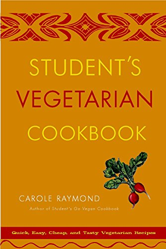 9780761511700: Student's Vegetarian Cookbook, Revised: Quick, Easy, Cheap, and Tasty Vegetarian Recipes