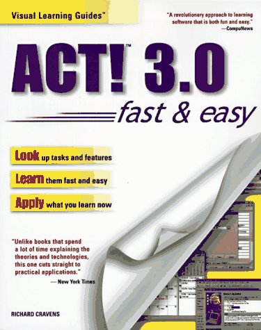 9780761511755: Act! 3.0: Fast & Easy (Visual Learning Guides)