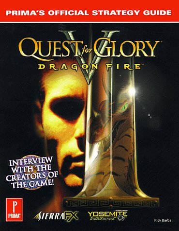 9780761511892: Quest for Glory V: Dragon Fire: Prima's Official Strategy Guide