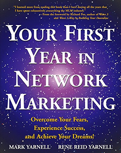 9780761512196: Your First Year in Network Marketing: Overcome Your Fears, Experience Success, and Achieve Your Dreams!