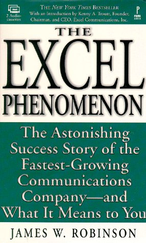 9780761512219: The Excel Phenomenon (audiocassettes): The Astonishing Success Story of the Fastest-Growing Communications Company-- and What It Means to You