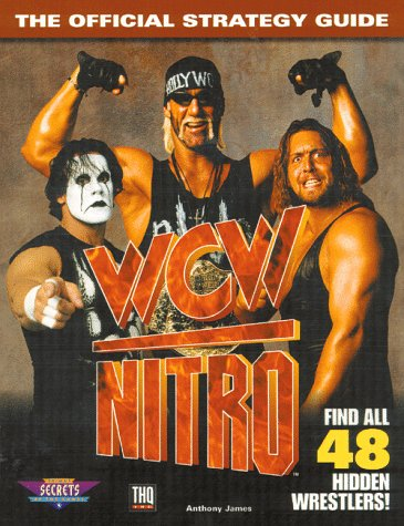 WCW Nitro: The Official Strategy Guide (Secrets of the Games Series): James, Anthony
